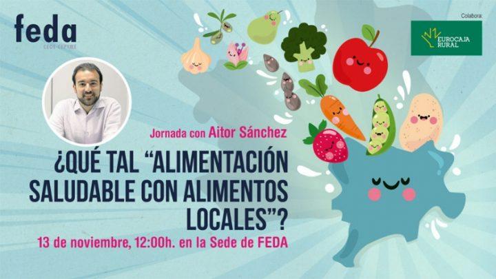 FEDA convoca una conferencia con Aitor Sánchez sobre alimentación saludable con productos locales